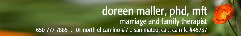 doreen maller, marriage and family therapist :: 650 777 7885 :: 101 north el camino #7 :: san mateo, ca